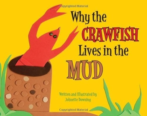 Why the crafish lives in the mud