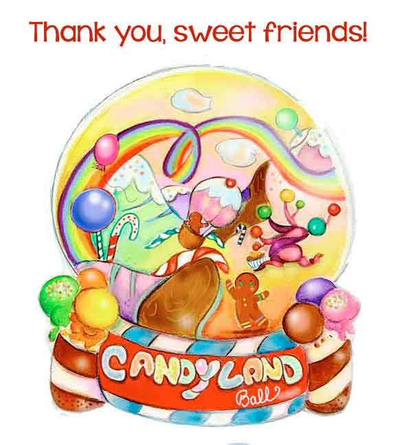 thanks for supporting the Candy land Ball!